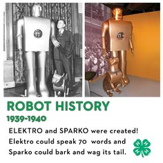 """Here's some 'bot history for your #ScienceSaturday! Westinghouse created ELEKTRO and in 1940, SPARKO, for the World's Fair in New York. Elektro could perform 26 movements and """"speak"""" more than 70 words, which were played on turntables inside its seven-foot body. Sparko, the robot dog, could wag its tail, bark and stand on its hind legs."""