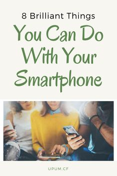 8 Brilliant Things You Can Do With Your Smartphone