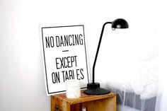 No dancing-except on tables