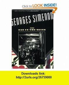 The Bar on the Seine (Penguin Mysteries) (9780143038313) Georges Simenon , ISBN-10: 0143038311  , ISBN-13: 978-0143038313 ,  , tutorials , pdf , ebook , torrent , downloads , rapidshare , filesonic , hotfile , megaupload , fileserve