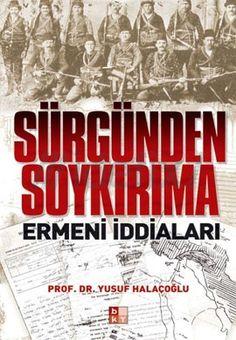 Sürgünden Soykırıma Ermeni İddiaları - Prof.Dr.Yusuf Halaçoğlu PDF e-kitap indir