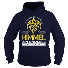 Of Course I'm Awesome HIMMEL An Endless Legend Name Shirts #gift #ideas #Popular #Everything #Videos #Shop #Animals #pets #Architecture #Art #Cars #motorcycles #Celebrities #DIY #crafts #Design #Education #Entertainment #Food #drink #Gardening #Geek #Hair #beauty #Health #fitness #History #Holidays #events #Home decor #Humor #Illustrations #posters #Kids #parenting #Men #Outdoors #Photography #Products #Quotes #Science #nature #Sports #Tattoos #Technology #Travel #Weddings #Women