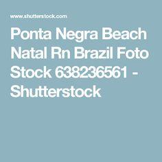 Ponta Negra Beach Natal Rn Brazil Foto Stock 638236561 - Shutterstock