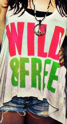 Wild and Free Shirt <3 This is a want.