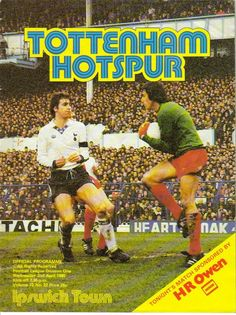 Tottenham Hotspur v Ipswich Town - Official Football Programme - League Division One - - April 1980 English Football League, Ipswich Town, Spurs Fans, Football Program, Tottenham Hotspur, Division, Little Boys, Programming, Baseball Cards