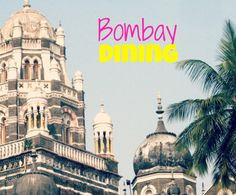 My Bombay gastronomic experience! What to order, where to eat! Taj Mahal, About Me Blog, Eat, Travel, Life, Viajes, Traveling, Tourism, Outdoor Travel