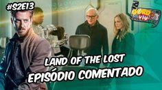 Legends of Tomorrow  -  Land of the Lost  (S2E13)   #Comentando Episódios https://youtu.be/kFjHeggO-oQ