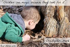Children see magic because they look for it.  - the magic of children is the purpose behind my photography :)