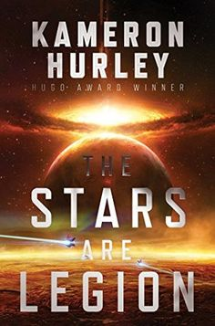 The Stars Are Legion   Kameron Hurley   February 7th 2017   In the tradition of The Fall of Hyperion and Dune, The Stars are Legion is an epic and thrilling tale about tragic love, revenge, and war as imagined by one of the genre's most celebrated new writers.  #fiction #2017