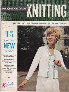 VINTAGE MODERN KNITTING BY KNITMASTER MACHINE KNITTING PATTERNS JULY 1960
