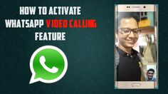 how to get what's app video calling feature (2016)