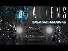 Let's Play : Aliens Colonial Marine #2 Bataille Pour le Sulaco