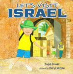 's Visit Israel  Author: Judye Groner  Illustrator: Cheryl Nathan  In this board book, a little boy travels by plane to Israel and visits a number of landmarks.He sees the sights while (among other things) walking, riding a tractor, bouncing up and down in a jeep, and sitting high atop a camel