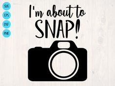 I'm about to snap SVG is a great photography shirt design Photography Projects, Photography Shirt, Photography Tips, Stencil Designs, Vinyl Designs, Shirt Designs, Craft Images, Diy Tumblers, Svg Files For Cricut