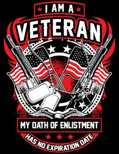 I Am A Veteran My Oath Of Enlistment Has No Expiration Date Flag & Guns Design Design is printed on the back of the shirt with a small Skull Society logo on front left chest. T-shirt and Long Sleeve p Military Quotes, Military Humor, Military Life, Military Box, Army Quotes, Veterans Flag, Military Veterans, Homeless Veterans, American Soldiers