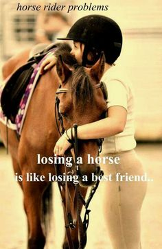This is so true. I lost my mare two days ago