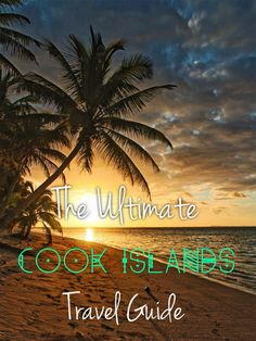 The Ultimate Cook Islands Travel Guide…