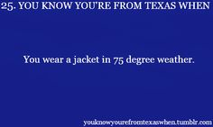 You know you're from Texas when... {I do this ALL the time where I live now! People think I am crazy, haha!}