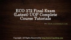 The ECO 372 Final Exam Latest UOP Complete Course Tutorials is beneficial for the students to learn the application of the numerous economic concepts framed by the constitution with the help of sufficient practical examples.