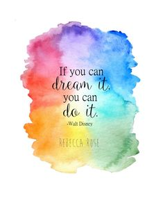 Watercolor Disney Print Inspirational Quote Print If you can dream it do it Walt Disney Wall Art Giclee Print Rainbow Painting Sprüche Watercolor Quote, Watercolor Disney, Watercolor Painting, Painting Art, Painting Abstract, Acrylic Paintings, Walt Disney, Frases Do Twitter, Rainbow Quote