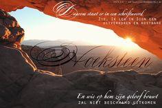 Daarom staat er in een schriftwoord: Zie, Ik leg in Sion een uitverkoren en kostbare hoeksteen, en wie op hem zijn geloof bouwt, zal niet beschaamd uitkomen. 1 Petrus 2:6  #Betrouwbaarheid, #Geloof  https://www.dagelijksebroodkruimels.nl/1-petrus-2-6/