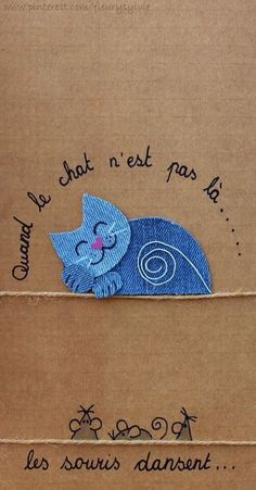 When the cat 's away, the mice will play -- Quand le chat n'est pas là, les souris dansent! Denim Crafts, Felt Crafts, Fabric Crafts, Paper Crafts, Denim Ideas, Cat Quilt, Cat Cards, Recycled Denim, Cardmaking