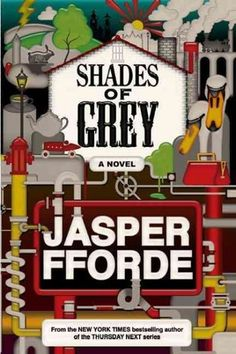 """""""Shades of Grey"""" by Jasper Fforde — From the bestselling author of Thursday Next, a brilliant novel about a world where social order and destiny are dictated by the colors you can see."""
