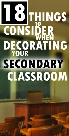 18 Things to Consider When Decorating Your Secondary Classroom by Blog Contributors Created for Learning, Created by Mr. Hughes,Julie Faulkner, Laura Randazzo, Students of History, The Teacher Team, and Tracee Orman