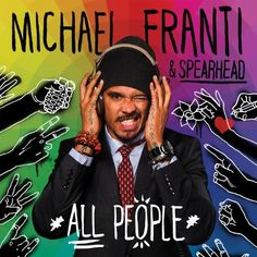 Find the album ALL PEOPLE by Michael Franti in our catalog: http://highlandpark.bibliocommons.com/item/show/2275063035_all_people