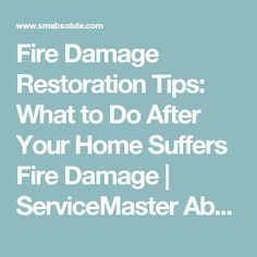 Fire Damage Restoration Tips: What to Do After Your Home Suffers Fire Damage | ServiceMaster Absolute