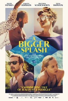 """A BIGGER SPLASH (ITA/FRA 2015) ★, rock legend  Marianne is recuperating with her partner Paul, when her old flame Harry unexpectedly arrives with his daughter Penelope & interrupts their holiday, bringing with him an A-bomb blast of nostalgia. A loose remake of 1969 """"La piscine"""", failing to be as charismatic as the original."""