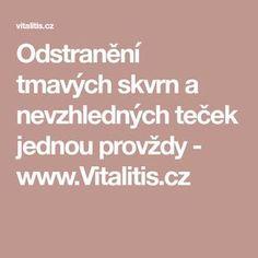 Odstranění tmavých skvrn a nevzhledných teček jednou provždy - www.Vitalitis.cz