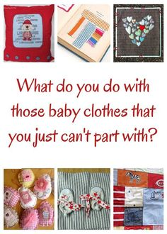 What to do with those baby clothes that you just can't part with?