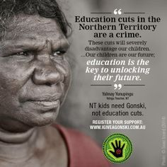 NT teachers are taking strike action against damaging education cuts there. Respected Yolngu teacher Yalmay Yunipingu makes it clear why we should be investing MORE, not less. Gonski gives PM Abbott and Chief Minister Giles a funding framework for every NT kid to get the resources they need.