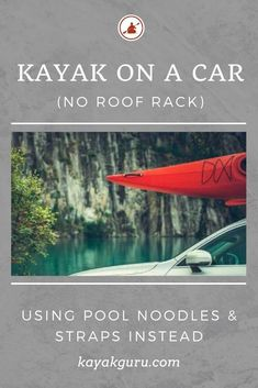 How do you transport a kayak on a car or SUV without using a roof rack? Well, you could consider using pool noodles and straps instead. They are a cheap alternative, but you need to be careful. Read our guide. Kayak Rack For Car, Kayak Roof Rack, Canoe And Kayak, Kayak Fishing, Kayak For Beginners, Fishing Guide, Fishing 101, Angler Kayak, Kayaking Tips