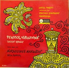 Dorati/Chicago Symphony Orchestra- Kodaly: Peacock Variations/Barton- Miraculous Mandarin Suite, label Mercury MG Design: George Maas. Mercury Records, Record Art, Classical Music, Lps, Orchestra, Miraculous, Cover Art, Album Covers, Peacock