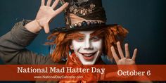 NATIONAL MAD HATTER DAY – October 6