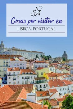 15 Cosas Que Ver y Hacer en Lisboa - Travel To Blank Walking Guide Eurotrip, South America, Brazil, Places To Go, Walking, Europe, City, Koh Tao, Lisbon Portugal