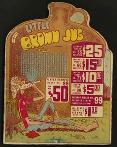 Little Brown Jug Punchboard, ca. 1940. Designed as advertising novelties and gambling devices for stores, bars and news stands, punchboards were at their peak of popularity during the 1930s and 40s before being outlawed in the 1950s. They were often strategically placed at the counter to encourage impulse buying, with fairly low quality merchandise, or more popularly cash, as prizes.