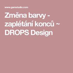 Změna barvy - zaplétání konců ~ DROPS Design Drops Design