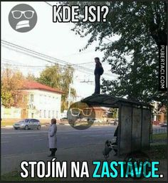 Stojím na zastávce.. Funny Texts, Funny Jokes, Funny Images, Funny Pictures, Jokes Quotes, Memes, Christian Jokes, The Funny, I Laughed
