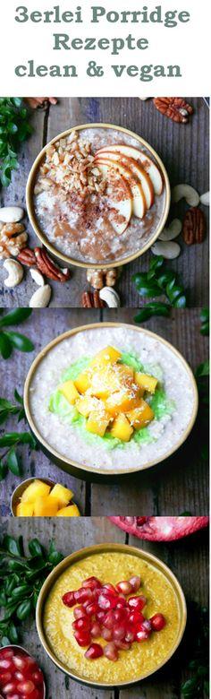 vegan Porridge Recipes for a clean and easy start in your day - Einfach lecker, diese drei Porridge Rezepte sind morgens schnell gemacht, enthalten kein Zucker und sind obendrein noch vegan. Rezept auf easytasting.com