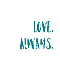 Love always free quote printable