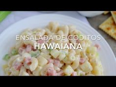 Ensalada de coditos hawaiana. Esta versión con jamón y piña te encantará. Muy fácil de preparar, práctica, económica y deliciosa!
