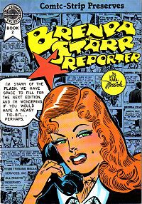 Brenda Starr, Reporter (often referred to simply as Brenda Starr) is a comic strip about a glamorous, adventurous female reporter. It was created in 1940 by Dale Messick for the Chicago Tribune Syndicate.