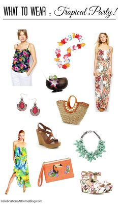 WHAT TO WEAR :: TROPICAL THEMED PARTY #fashion #summer #luau #tropical