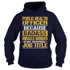 Awesome Tee For Public Health Officer T-Shirts, Hoodies (36.99$ ==► Order Here!)