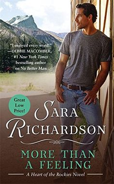 """More Than a Feeling (Heart of the Rockies):   strong""""Charming, witty, and fun. There's no better read. I enjoyed every word!"""" --- Debbie Macomber, #1 New York Times/i bestselling author on emNo Better Man/em/strong brbrstrongSTOP RUNNING . . .AND START FALLINGbrbr/strongFor Ruby James the Walker Mountain Ranch is her safe haven. Here in Aspen, Colorado, she can finally build a quiet life for herself without fear of her old one rearing its ugly head. Or so Ruby thinks. Any single woman ..."""