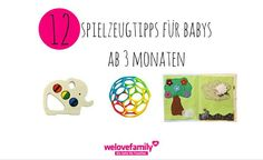 Spielzeugtipps ab 3 Monaten Trends, 3 Months, Clearance Toys, Tips, Beauty Trends
