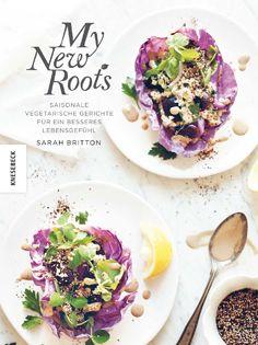 Kochbuch von Sarah Britton: My New Roots